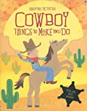 Cowboy Things to Make and Do, Emily Bone, 0794520774