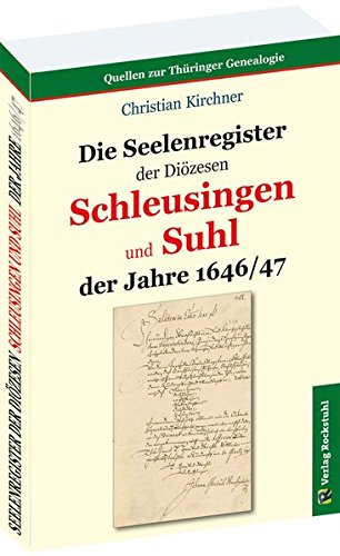 Die Seelenregister der Diözesen SCHLEUSINGEN und SUHL der Jahre 1646/47