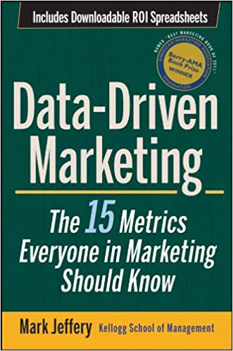 Book Title - Data-Driven Marketing: The 15 Metrics Everyone in Marketing Should Know