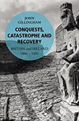 Conquests, Catastrophe and Recovery: Britain and Ireland 1066-1485