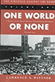 img - for The Struggle Against the Bomb: Volume One, One World or None: A History of the World Nuclear Disarmament Movement Through 1953 (Stanford Nuclear Age Series) book / textbook / text book