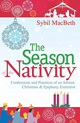 - The Season of the Nativity: Confessions and Practices of an Advent, Christmas, and Epiphany Extremist