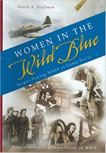Women In The Wild Blue...Target-Towing WASP at Camp Davis