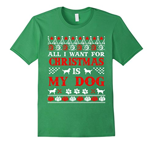 Ugly Sweater T-Shirt All I Want For Christmas Is My Dog Tee
