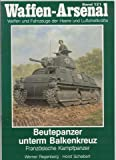 Beutepanzer unterm Balkenkreuz: Französische Kampfpanzer (Volume 121)