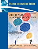 img - for Speech and Language Processing: An Introduction to Natural Language Processing, Computational Linguistics and Speech Recognition (International Edition) by Daniel Jurafsky (1-Apr-2003) Paperback book / textbook / text book