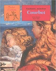 Enchanté, monsieur Courbet par Sylvie Girardet