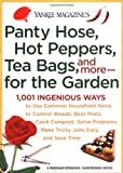 img - for Yankee Magazine's Pantyhose, Hot Peppers, Tea Bags, and More-for the Garden: 1,001 Ingenious Ways to Use Common Household Items to Control Weeds, Beat ... and Save Time (Yankee Magazine Guidebook) book / textbook / text book