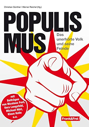 Populismus: Das unerhörte Volk und seine Feinde Taschenbuch – 1. April 2017 Christian Günther Werner Reichel Nicolaus Fest Marcus Franz