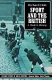 img - for Sport and the British: A Modern History (Oxford Studies in Social History) book / textbook / text book