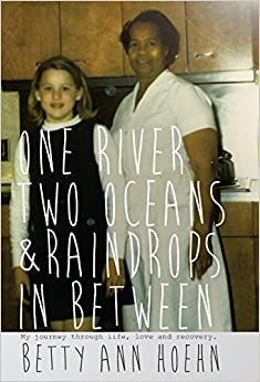 Book One River, Two Oceans & Raindrops in Between: My Journey Through Life, Love and Recovery