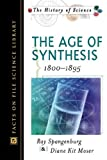 The Great Age of Synthesis, Ray Spangenburg and Diane K. Moser, 0816048533