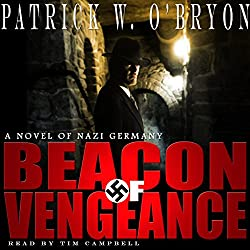 Beacon of Vengeance: A Novel of Nazi Germany