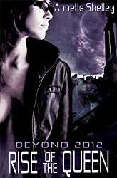 Rise of the Queen (Beyond 2012 Book 3)