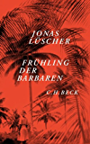 Frühling der Barbaren: Roman (German Edition)