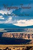 Wayfaring Traveler: Whale Rider of the Tide