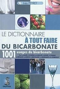Le dictionnaire à tout faire du bicarbonate par Inès Peyret