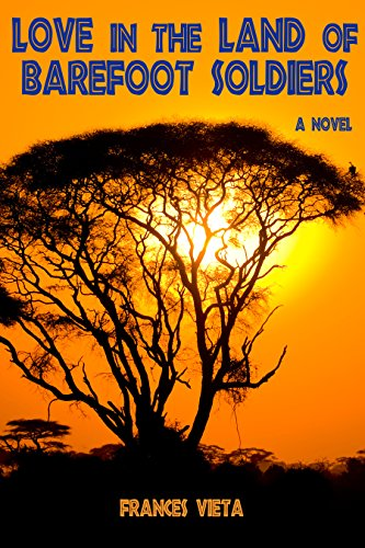 Love in the Land of Barefoot Soldiers: A Novel by Skyhorse Publishing