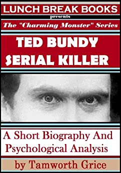 analysis of ted bundy serial killer essay Personality analysis of ted bundy abstract in this paper, an infamous serial killer by the name of ted bundy, will be examined and analyzed by two different personality theories.