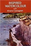 DVD : Inspired Watercolour : Alvaro Castagnet