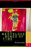The Marvelous Bones of Time, Brenda Coultas, 156689204X