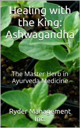 Pdf Download Full Healing With The King Ashwagandha The Master Herb In Ayurveda Medicine Learning About Medicinal Herbs Within India S Ayurvedic Medicine Book 4 Pdf Popular Collection By Ryder Management