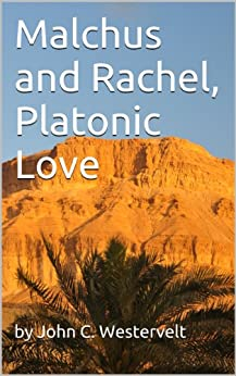 Malchus and Rachel, Platonic Love by [Westervelt, John C]
