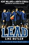 img - for Lead Like Butler: Six Principles for Values-Based Leaders by Judith Cebula (2012-11-01) book / textbook / text book