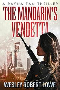 The Mandarin's Vendetta by Wesley Robert Lowe ebook deal