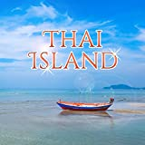 Thai Island – Summer Vibes, Holiday Chill Out, Beach Party, Relax, Bar Chill Out, Tropical Rest, Lounge Summer