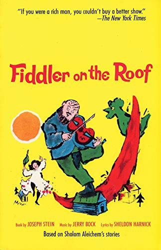 Fiddler on the Roof: Based on Sholom Aleichem's ()