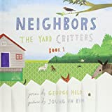 Neighbors: The Yard Critters, Book 1 by Held, George (2011) Hardcover
