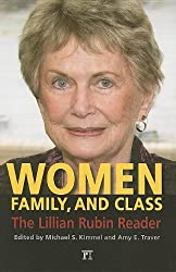 Women, Family, and Class: The Lillian Rubin Reader (Classics in Gender Studies)