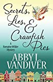 Secrets, Lies, & Crawfish Pies (A Romaine Wilder Mystery) (Volume 1)