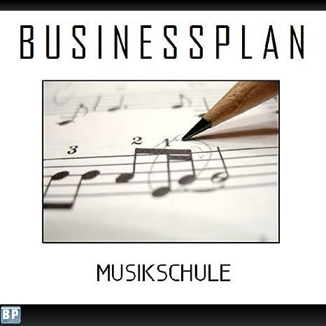 Businessplan Vorlage - Existenzgründung Musikschule Start-Up ...