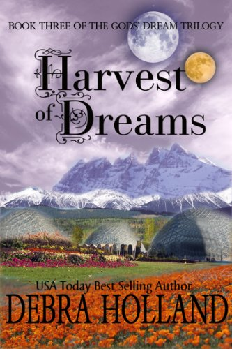 Harvest of Dreams (The Gods Dream Trilogy Book 3)