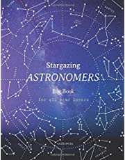 Stargazing Astronomers Log Book: for all star lovers   Night Sky Observation Astronomer Notebook   Lunar / Moon   constellation   Outer Space   Observations Record Journal   Telescope   Backyard Galaxy   Cosmic Star watching