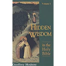 Hidden Wisdom in the Holy Bible, Vol. 1 (Theosophical Heritage Classics) by Geoffrey Hodson (1993-06-01)