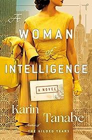 A Woman of Intelligence: A Novel