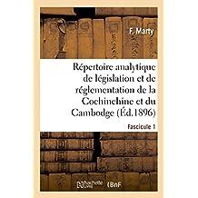 Répertoire Analytique de Législation Et de Réglementation de la Cochinchine Et Du Cambodge