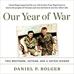 Our Year of War: Two Brothers, Vietnam, and a Nation Divided | Daniel P. Bolger