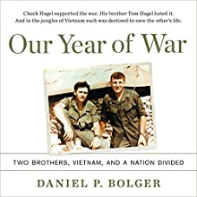 Our Year of War: Two Brothers, Vietnam, and a Nation Divided Audiobook by Daniel P. Bolger Narrated by Kiff Vandenheuvel