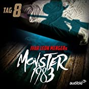 Monster 1983: Tag 8 (Monster 1983, 8) | Anette Strohmeyer