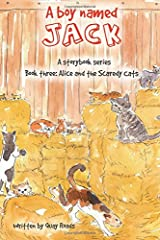 Alice and the Scaredy Cats: A boy named Jack - a storybook series - Book three (Volume 3)
