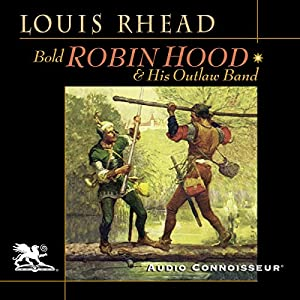 Bold Robin Hood and His Outlaw Band Audiobook