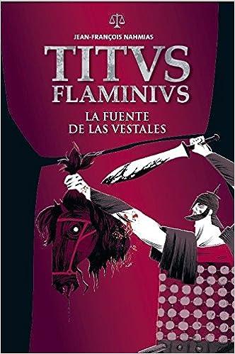 Book's Cover of La fuente de las vestales: 1 (Titus Flaminius) (Español) Tapa dura – 9 octubre 2016