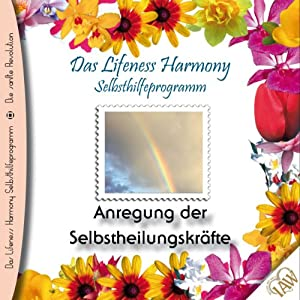 Anregung der Selbstheilungskräfte (Lifeness Harmony) Hörbuch