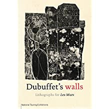 "Debuffet's Walls: Lithographs for ""Les Murs"""
