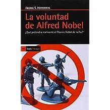 La voluntad de Alfred Nobel: ¿Qué pretendía realmente el Premio Nobel de la Paz?
