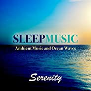 Serenity: Ambient Music and Ocean Waves